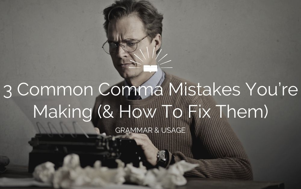 common comma mistakes and how to fix them