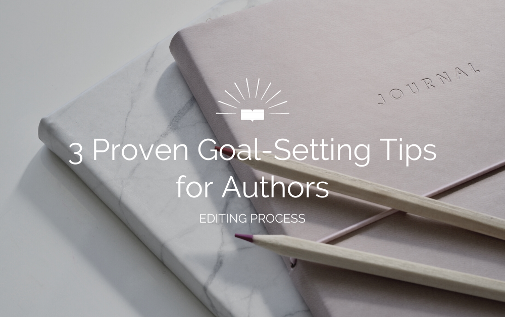 3 goal-setting tips for authors
